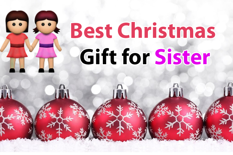 10 best christmas gift for sister 2017 uk buy unique Best christmas presents for her